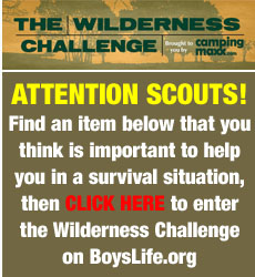 ATTENTION SCOUTS! Find an item below that you think is most important to help you in a survival situation, then CLICK HERE to enter on BoysLife.org